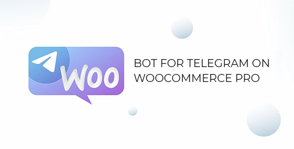 [Free Download] Bot for Telegram on WooCommerce PRO (Nulled) [Latest Version]