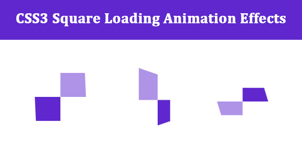 [Free Download] CSS3 Square Loading Animation Effects (Nulled) [Latest Version]