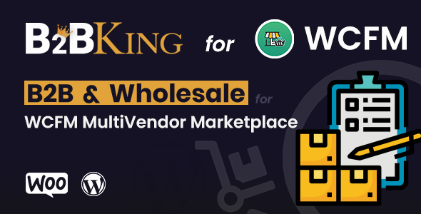 [Free Download] B2BKing: B2B and Wholesale for WCFM MultiVendor Marketplace (Add-on) (Nulled) [Latest Version]